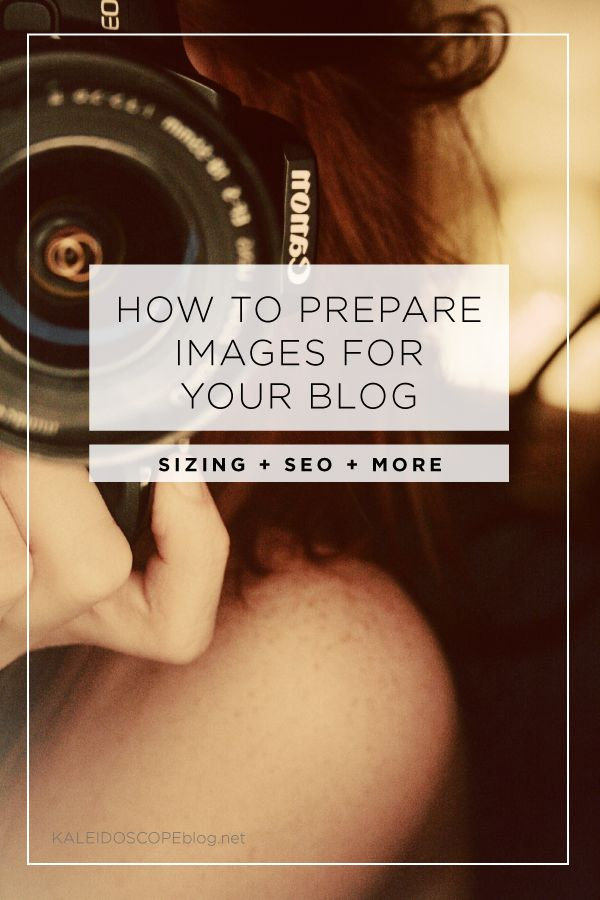 How to Prepare Images for Your Blog Kaleidoscope Blog