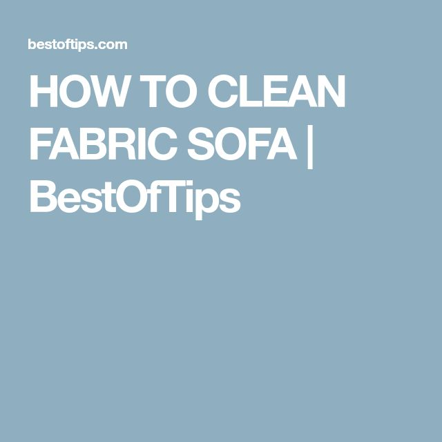 HOW TO CLEAN FABRIC SOFA | BestOfTips