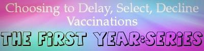 Blinded by the Light: What to Expect When You Delay/Select/Decline Vaccinations: The First Year (Happy Birth Day)