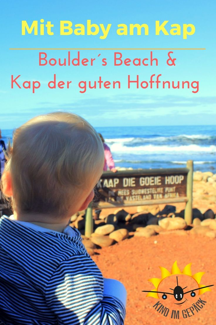 Reise: Südafrika mit Baby! Auf der Kaphalbinsel von Kapstadt lässt sich als Familie mit Baby einiges unternehmen. Beliebtes Ziel und Highlights - natürlich die Piguine von Boulder´s Beach und das Kap der guten Hoffnung. Wir geben Informationen und Tipps auf was bei Besuch mit Kind geachtet werden muss.
