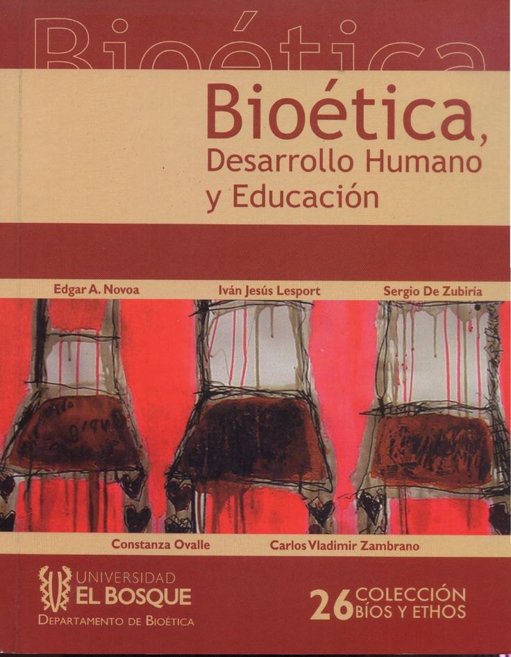 BIOÉTICA, DESARROLLO HUMANO Y EDUCACIÓN. volumen 26