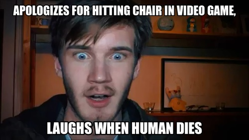 "He usually says "" OH NO!!!! Sorry Mr. Chair."" AS MR CHAIR: "" Its ok pewdie"""