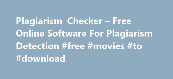 Plagiarism Checker – Free Online Software For Plagiarism Detection #free #movies #to #download http://free.remmont.com/plagiarism-checker-free-online-software-for-plagiarism-detection-free-movies-to-download/  #free plagiarism checker # The most dependable anti-plagiarism online software is now at your fingertips and it's totally FREE! If you own a website it is very important to have a content that is plagiarism-free. Now, with the help of Duplichecker, you can check if the content that you…