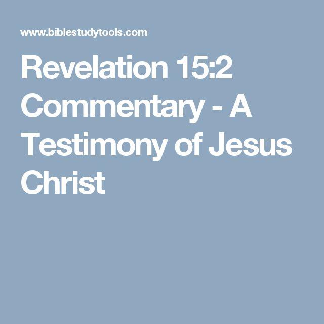 Revelation 15:2 Commentary - A Testimony of Jesus Christ