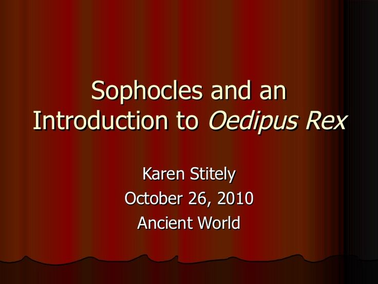 "an analysis of misconception in oedipus rex by sophocles ""oedipus the king"" (gr: ""oidipous tyrannos"" lat: ""oedipus rex"") is a tragedy by the ancient greek playwright sophocles, first performed in about 429 bce it was the second of sophocles ' three theban plays to be produced, but it comes first in the internal chronology (followed by ""oedipus at colonus"" and then ""antigone"" ."