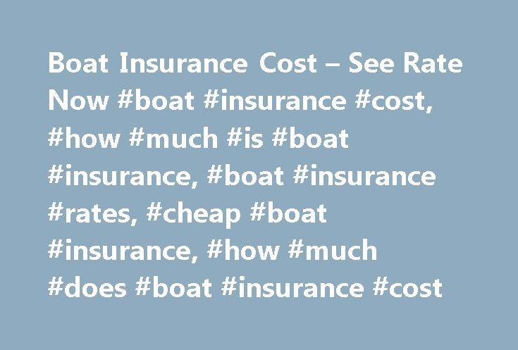 Boat Insurance Cost – See Rate Now #boat #insurance #cost, #how #much #is #boat #insurance, #boat #insurance #rates, #cheap #boat #insurance, #how #much #does #boat #insurance #cost http://pakistan.nef2.com/boat-insurance-cost-see-rate-now-boat-insurance-cost-how-much-is-boat-insurance-boat-insurance-rates-cheap-boat-insurance-how-much-does-boat-insurance-cost/  # Boat Insurance Cost & Discounts At Progressive, we offer cheap boat insurance rates starting at just $100 a year. * But starting…