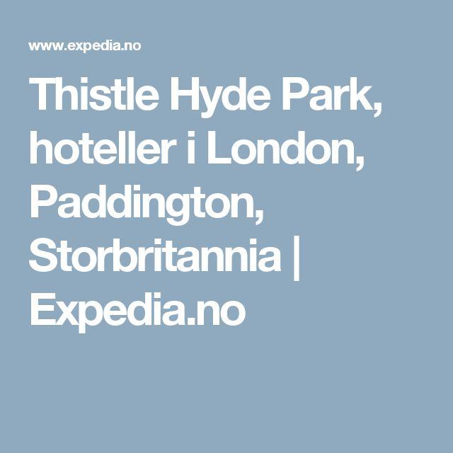 Thistle Hyde Park, hoteller i London, Paddington, Storbritannia | Expedia.no