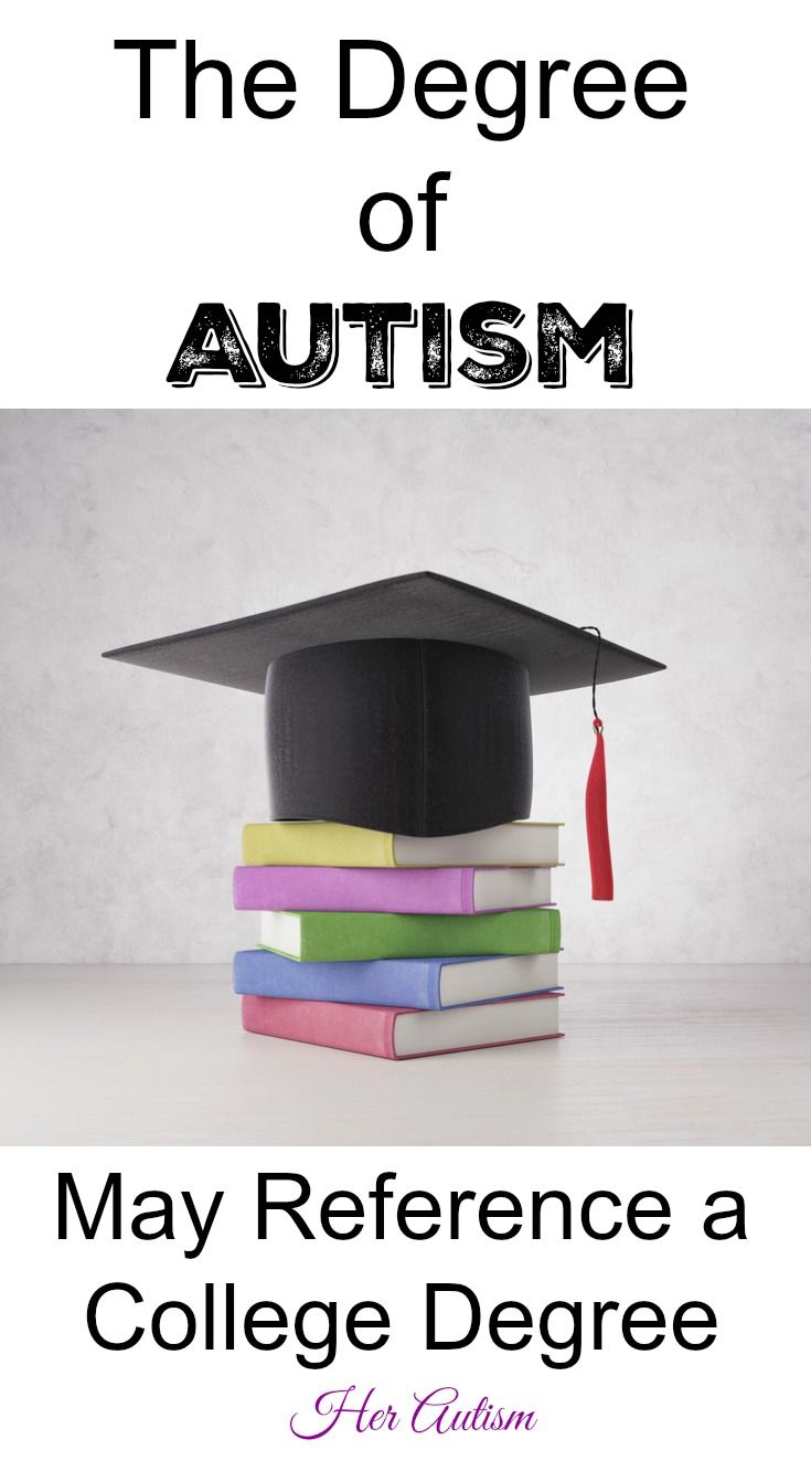 Going To College With Autism >> The Degree Of A High Functioning Autist May Reference A College