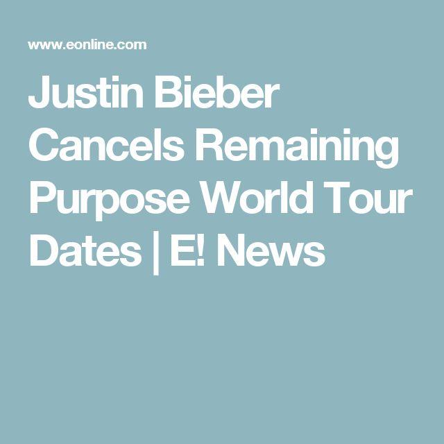 Justin Bieber Cancels Remaining Purpose World Tour Dates | E! News