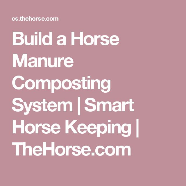 Build a Horse Manure Composting System | Smart Horse Keeping | TheHorse.com