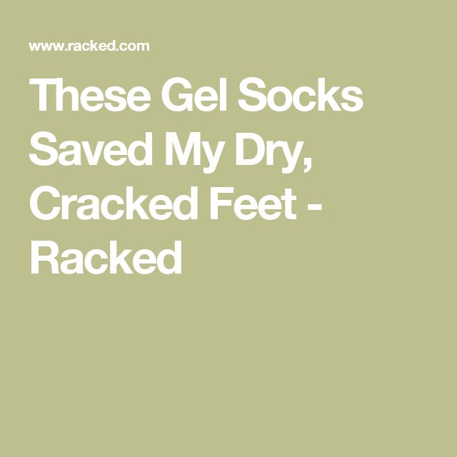 These Gel Socks Saved My Dry, Cracked Feet - Racked