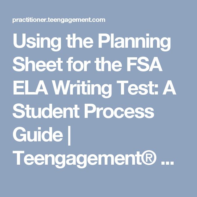 Using the Planning Sheet for the FSA ELA Writing Test: A Student Process Guide | Teengagement® Practitioner Network (TPN)