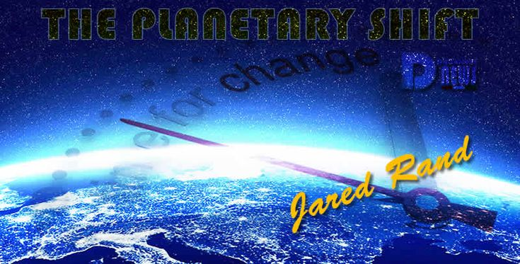 The Planetary Shift – Jared Rand