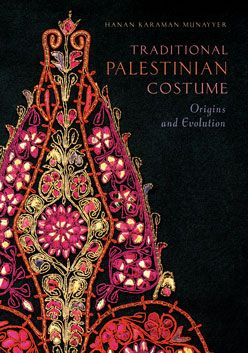 Traditional Palestinian Costume - Origins and Evolution