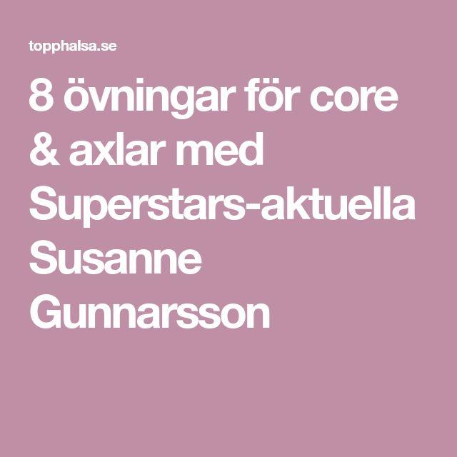 8 övningar för core & axlar med Superstars-aktuella Susanne Gunnarsson
