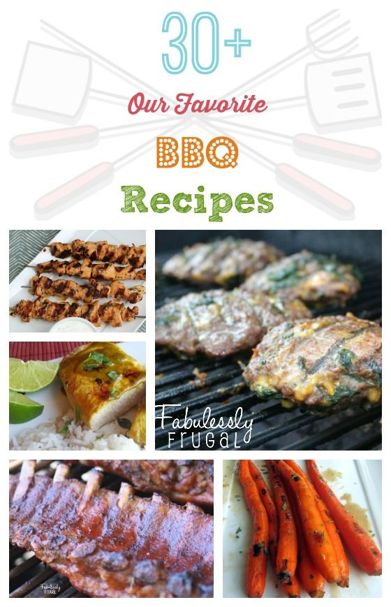Dinner is on the Grill: 30+ Favorite BBQ Recipes! | Fabulessly Frugal