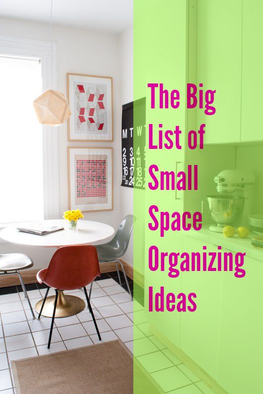 The big list of small space organizing ideas Small room organization