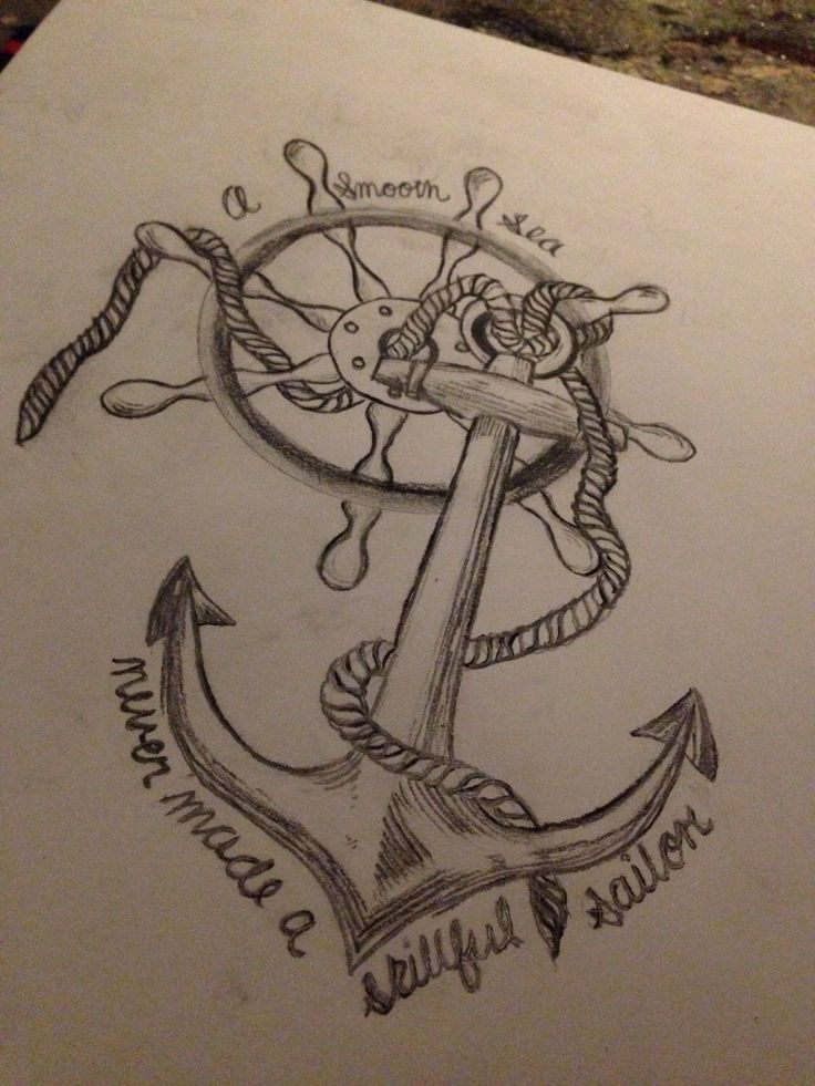 Tattoo anchor wheel quote love a soft sea never made a skillful sailor beautiful sketch drawing draw