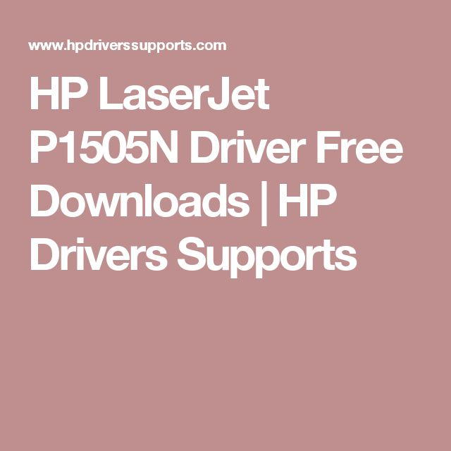 HP LaserJet P1505N Driver Free Downloads | HP Drivers Supports