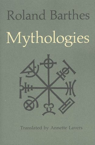 """[Mythologies] illustrates the beautiful generosity of Barthes's progressive interest in the meaning (his word is signification) of practically everything around him, not only the books and paintings of high art, but also the slogans, trivia, toys, food, and popular rituals (cruises, striptease, eating, wrestling matches) of contemporary life . . ."