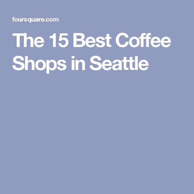 The 15 Best Coffee Shops in Seattle