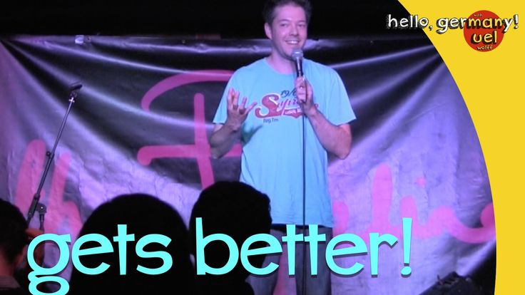It gets better all the time - German Comedian Manuel Wolff