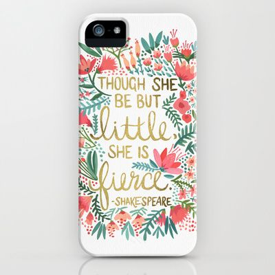 iphone6 and iphone cases with Shakespeare quote. Little & Fierce by Cat Coquillette #iphone6case