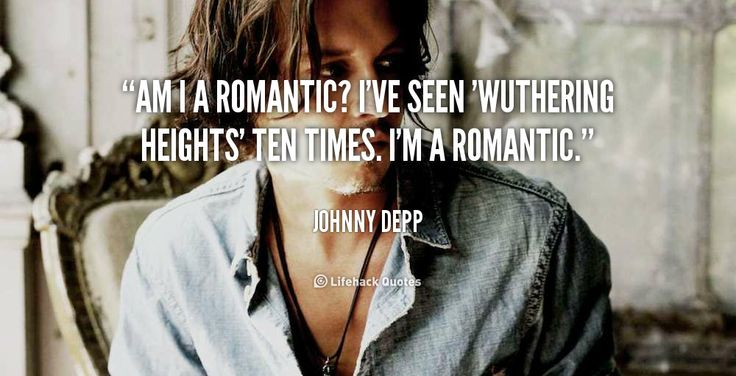 quote-Johnny-Depp-am-i-a-romantic-ive-seen-wuthering-581.png (1000×512)
