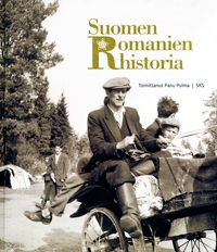 Panu Pulma (toim.): Suomen romanien historia (2012)