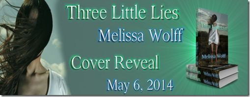 JeanzBookReadNReview: COVER REVEAL - THREE LITTLE LIES BY MELISSA WOLFF