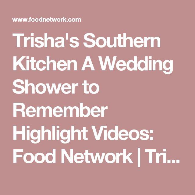 Trisha's Southern Kitchen A Wedding Shower to Remember Highlight Videos: Food Network | Trisha's Southern Kitchen | Food Network