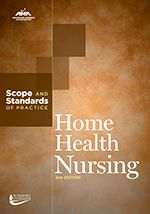 To effectively do your job and ensure the highest-quality patient care, you need ANA's newly revised publication, Home Health Nursing: Scope and Standards of Practice, 2nd Edition. This is the only publication that articulates the essentials of home health nursing at all practice levels and settings and is specifically designed to define, direct and guide the practice of home health nurses.
