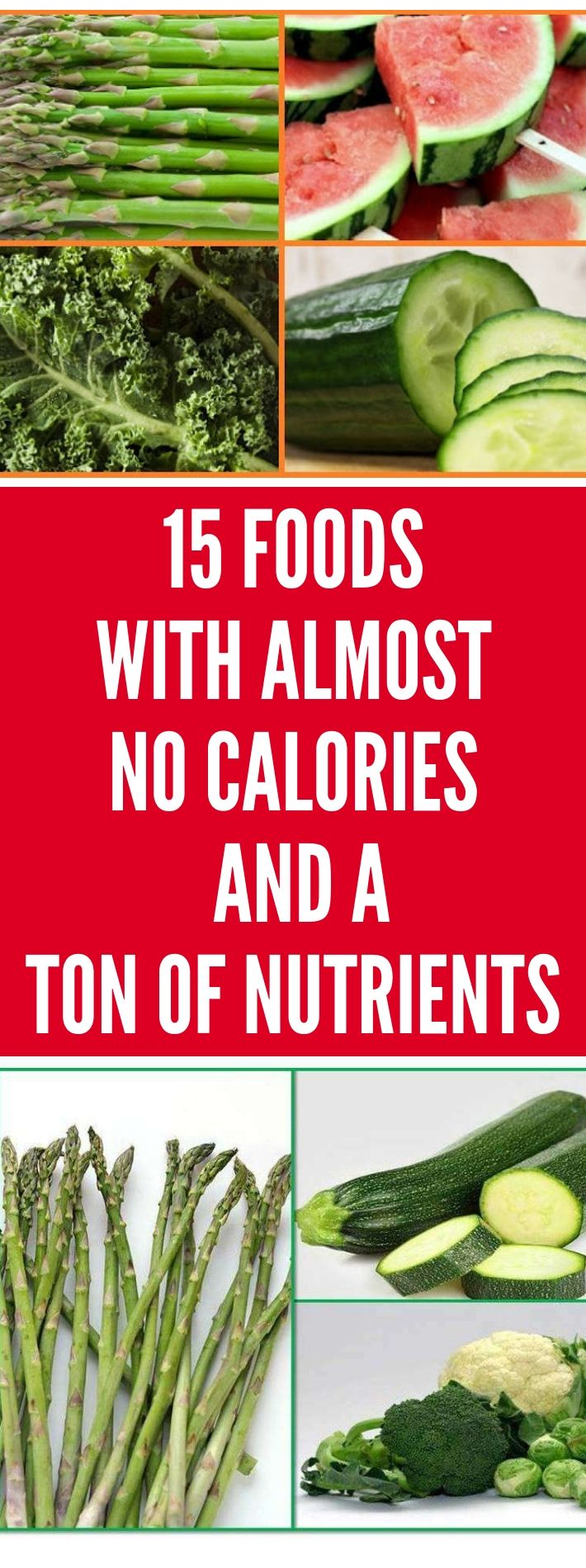 15 Foods With Almost No Calories and a Ton of Nutrients. Try This.