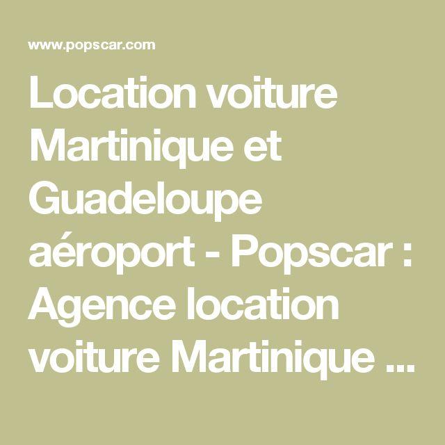 Location voiture Martinique et  Guadeloupe aéroport - Popscar : Agence location voiture Martinique & Guadeloupe pas cher - Popscar