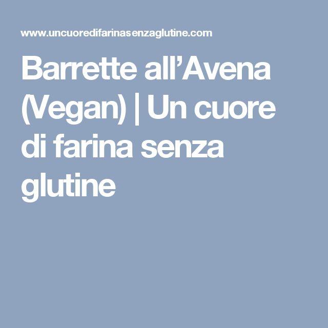 Barrette all'Avena (Vegan) | Un cuore di farina senza glutine