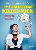11/52 Het hedendaagse heldenboek van Rachel van de Pol. Non fictie. Vijf sterren.