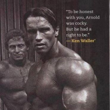 """""""To be honest with you, Arnold was cocky. But he had a right to be."""" - Ken Waller"""