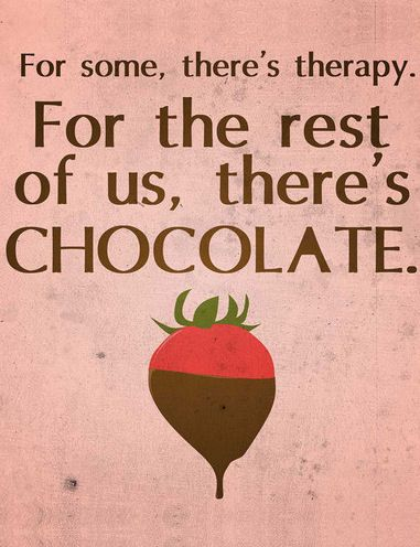 For Some,There's Therapy. For the Rest of Us, There's Chocolate <3 #quote #wall #art