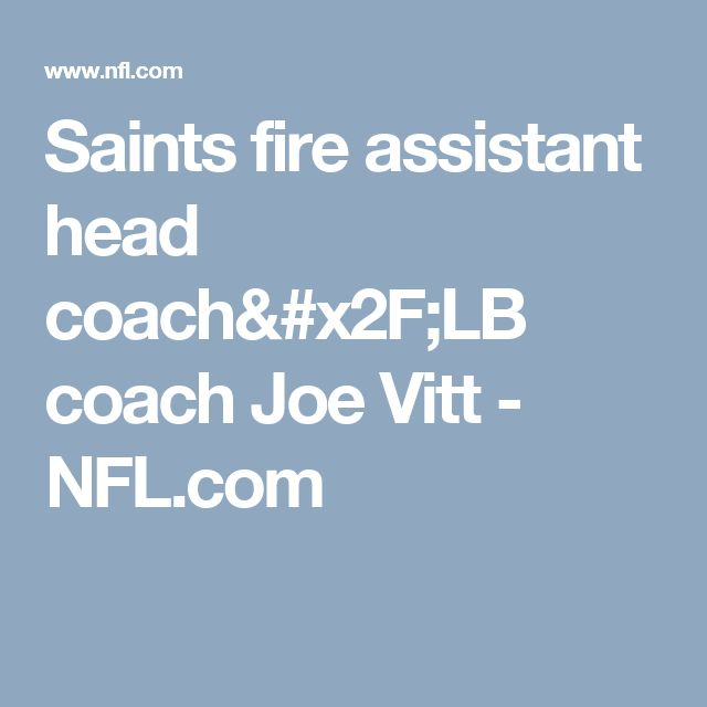 Saints fire assistant head coach/LB coach Joe Vitt - NFL.com