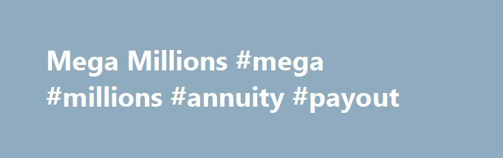 Mega Millions #mega #millions #annuity #payout http://oklahoma.remmont.com/mega-millions-mega-millions-annuity-payout/  Multi-Draw: Mega Millions can be played for 1, 2, 3, 4, 5, 10 or 15 consecutive drawings. Each play costs $1. Megaply! Add the Megaplier feature for an extra $1 per playboard, and increase your non-jackpot prize winnings by 2, 3, 4 or 5 times their normal value! To play, mark the Y or YES box next to Megaplier to select this feature for all play boards on the playslip. The…
