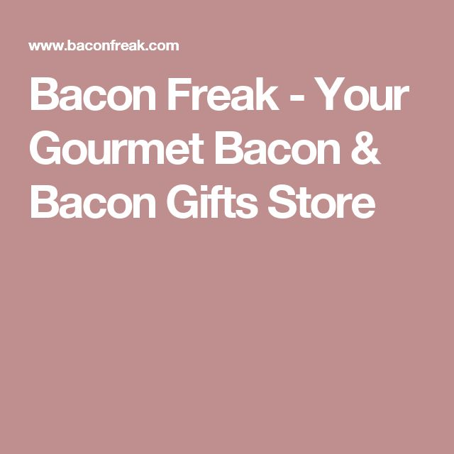 Bacon Freak - Your Gourmet Bacon & Bacon Gifts Store
