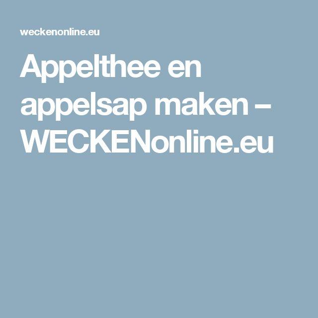 Appelthee en appelsap maken – WECKENonline.eu