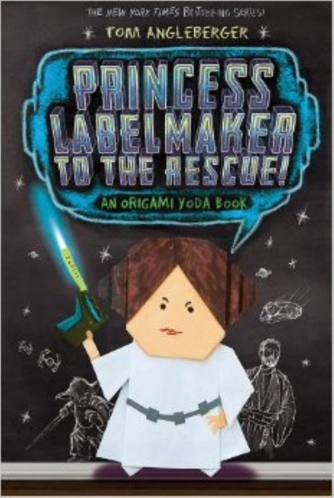 Princess Labelmaker to the Rescue!: An Origami Yoda Book by Tom Angleberger