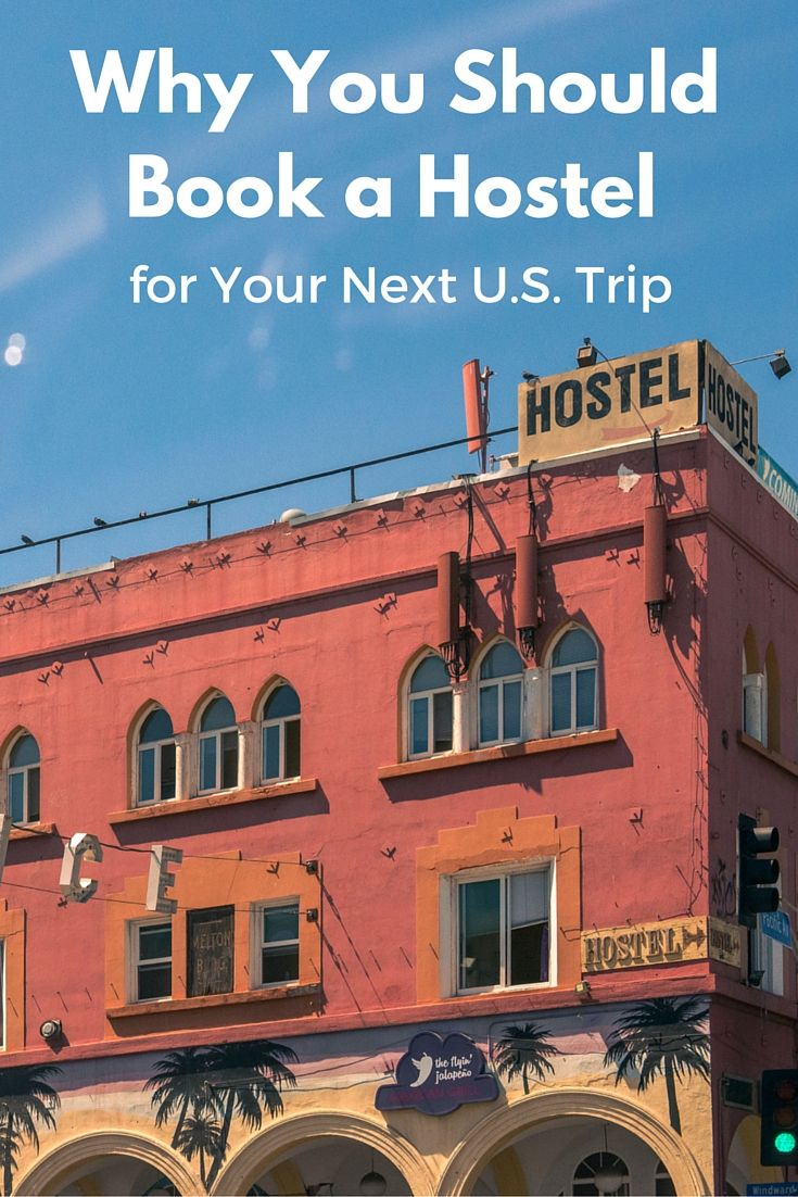 Why You Should Book a Hostel for Your Next Domestic Trip - SmarterTravel