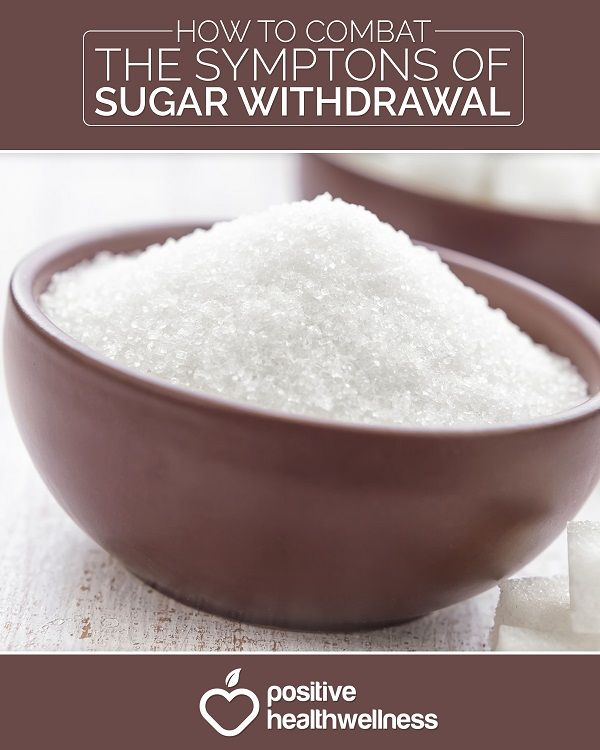 How To Combat The Symptoms Of Sugar Withdrawal - Positive Health Wellness