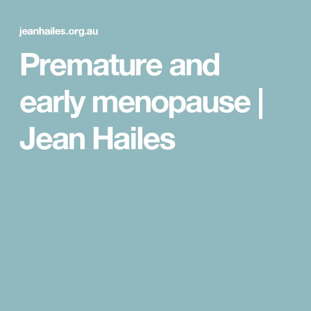Premature and early menopause   Jean Hailes