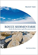 Rocce sedimentarie  Guida allo studio e al riconoscimento in sito delle rocce sedimentarie.