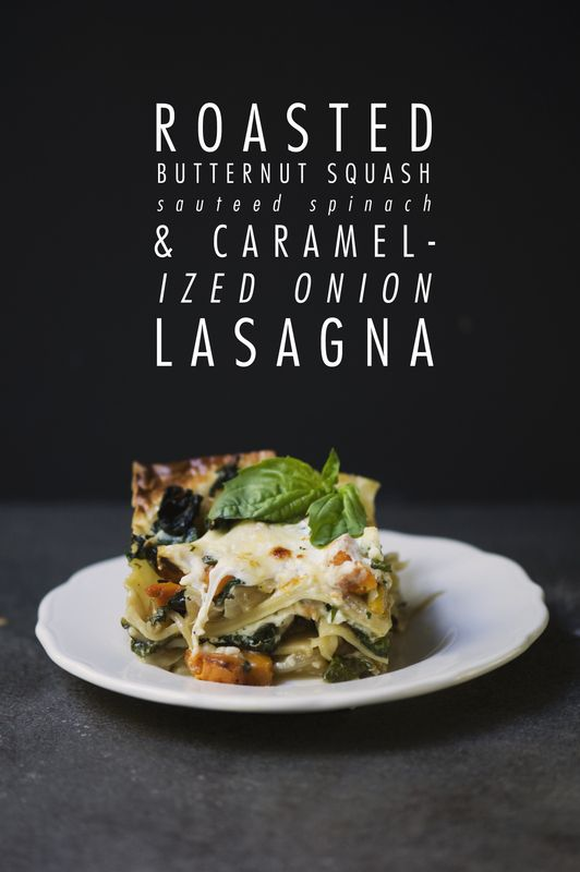 This will be the next pasta dish I make... Roasted Butternut squash, spinach, and caramelized onion lasagna?? YES, PLEASE!!