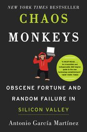 Chaos Monkeys   http://paperloveanddreams.com/book/1071356667/chaos-monkeys   INSTANTNEW YORK TIMESBESTSELLER�Incisive.... The most fun business book I have read this year.... Clearly there will be people who hate this book � which is probably one of the things that makes it such a great read.�� Andrew Ross Sorkin,New York Times�Eye-popping.��Vanity FairLiar�s Poker meets The Social Network in an irreverent expose of life inside the tech bubble, from industry provocateur Antonio Garcia…
