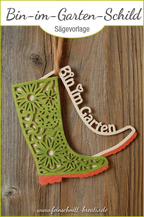 Blumenstiefel Bin Im Garten Schild Feinschnittkreativ Blumen Stiefel Diy Geschenke Holz Geschenke Aus Holz